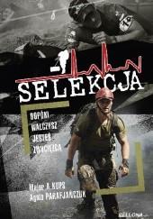 Okładka książki Selekcja. Dopóki walczysz, jesteś zwycięzcą Agata Parafjańczuk,Arkadiusz Kups