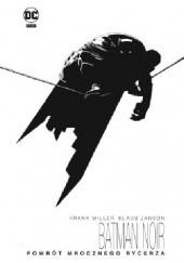 Okładka książki Batman Noir- Powrót Mrocznego Rycerza Frank Miller,Klaus Janson