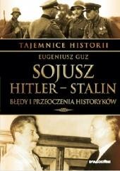 Okładka książki Sojusz Hitler - Stalin. Błędy i przeoczenia historyków