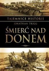 Okładka książki Śmierć nad Donem. Klęska sojuszników Niemiec na Wschodzie 1941-1944