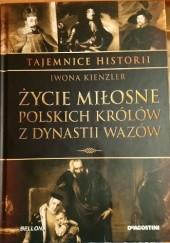 Okładka książki Życie miłosne polskich królów z dynastii Wazów