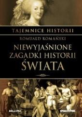 Okładka książki Niewyjaśnione zagadki historii świata