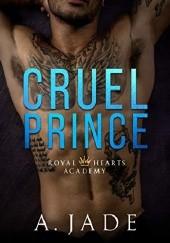 Okładka książki Cruel Prince - A High School Bully Romance Ashley Jude