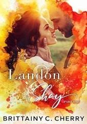 Okładka książki Landon & Shay: Part One Brittainy C. Cherry
