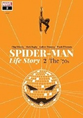 Okładka książki Spider-Man: Life Story Vol.2- The 70's Mark Bagley, Chip Zdarsky