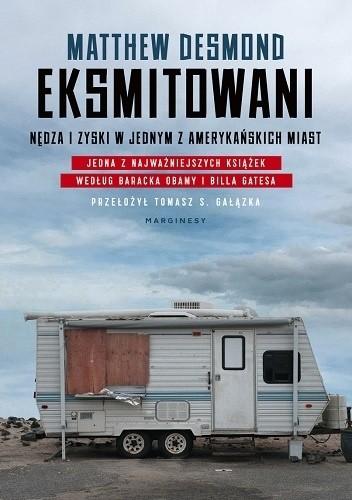 Okładka książki Eksmitowani. Nędza i zyski w jednym z amerykańskich miast Matthew Desmond