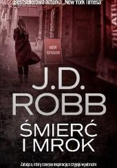 Okładka książki Śmierć i mrok J.D. Robb