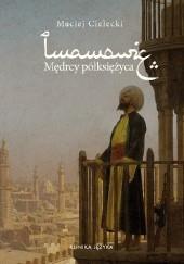 Okładka książki IMAMOWIE. MĘDRCY PÓŁKSIĘŻYCA Maciej Cielecki