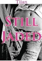 Okładka książki Still Jaded Tijan Meyer