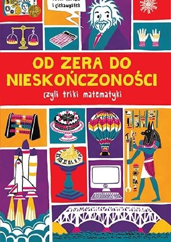 Okładka książki Od zera do nieskończoności czyli triki matematyki Mike Goldsmith