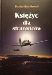 Okładka książki Księżyc dla straceńców Bogdan Bartnikowski