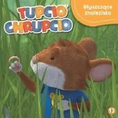 Okładka książki Tupcio Chrupcio. Błyszczące znalezisko praca zbiorowa