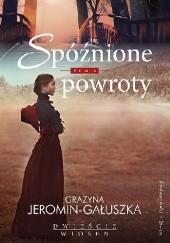 Okładka książki Spóźnione powroty Grażyna Jeromin-Gałuszka