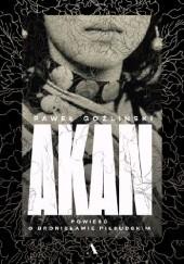 Okładka książki Akan. Powieść o Bronisławie Piłsudskim Paweł Goźliński