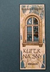 Okładka książki Kufer na sny Krzysztof Rejmer