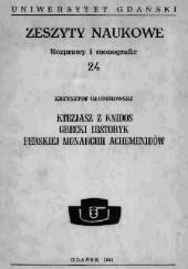 Okładka książki Ktezjasz z Knidos. Grecki historyk perskiej monarchii Achemenidów Krzysztof Głombiowski