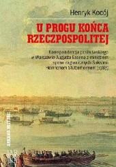 Okładka książki U progu końca Rzeczpospolitej Henryk Kocój