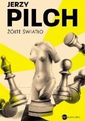 Okładka książki Żółte światło Jerzy Pilch