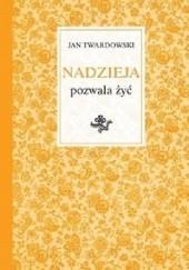Okładka książki Nadzieja pozwala żyć Jan Twardowski,Aleksandra Iwanowska