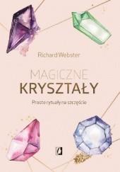 Okładka książki Magiczne kryształy. Proste rytuały na szczęście Richard Webster