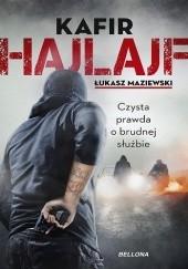 Okładka książki Hajlajf. Czysta prawda o brudnej służbie KAFIR,Łukasz Maziewski
