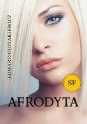 Okładka książki Afrodyta Edward Guziakiewicz