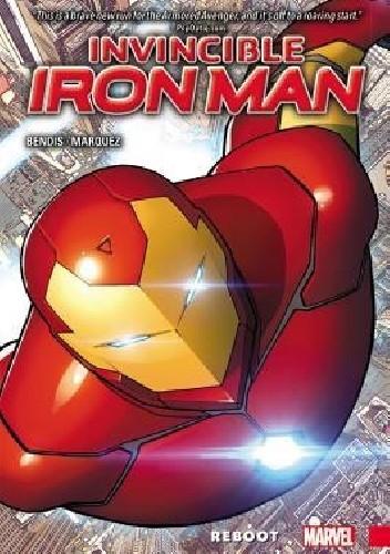 Okładka książki Invincible Iron Man- Reboot Brian Michael Bendis,Mike Deodato Jr.,David Marquez