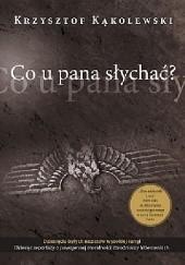 Okładka książki Co u pana słychać? Krzysztof Kąkolewski