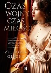 Okładka książki Czas wojny, czas miłości Victoria Gische