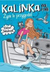 Okładka książki Kalinka na fali. Życie to przygoda! Kalina Jakubczak