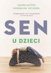 Okładka książki Sen u dzieci Magda Kaczor,Magdalena Szczęsna
