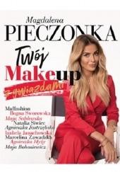 Okładka książki Twój make-up z gwiazdami Magdalena Pieczonka