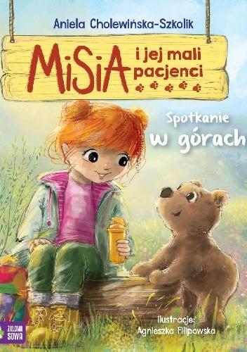 Okładka książki Misia i jej mali pacjenci. Spotkanie w górach Aniela Cholewińska-Szkolik