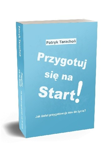 Okładka książki Przygotuj się na Start. ebook Patryk Tarachoń