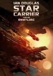 Okładka książki Star Carrier: Światłość Ian Douglas