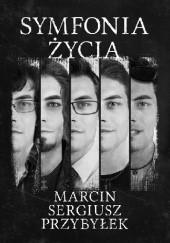 Okładka książki Symfonia życia Marcin Przybyłek