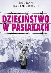 Okładka książki Dzieciństwo w pasiakach Bogdan Bartnikowski