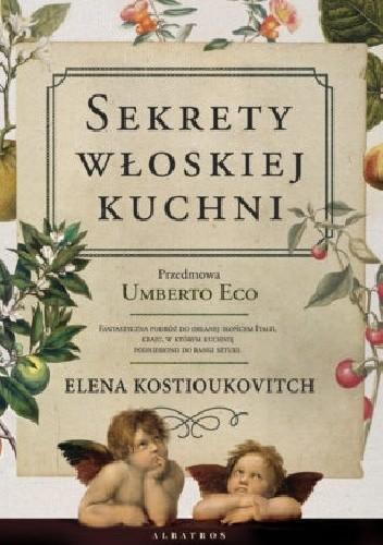 Okładka książki Sekrety włoskiej kuchni Elena Kostioukovitch