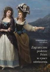 Okładka książki Zagraniczne podróże Polek w epoce Oświecenia Małgorzata Ewa Kowalczyk