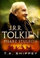 Okładka książki J.R.R. Tolkien Pisarz Stulecia Thomas Alan Shippey