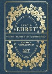 Okładka książki System leczenia dietą bezśluzową Arnold Ehret