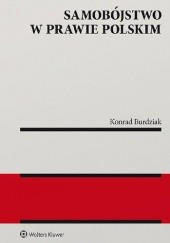 Okładka książki Samobójstwo w prawie polskim Konrad Burdziak