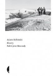 Okładka książki Kiczery. Podróż przez Bieszczady Adam Robiński