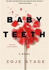 Okładka książki Baby Teeth Zoje Stage