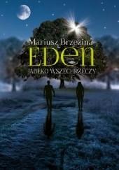 Okładka książki Eden. Jabłko wszechrzeczy Mariusz Brzezina