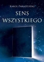 Okładka książki Sens wszystkiego Karol Paradziński