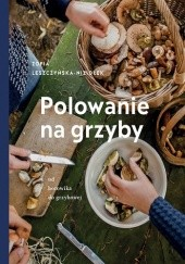 Okładka książki Polowanie na grzyby. Od borowika do grzybowej Zofia Leszczyńska-Niziołek