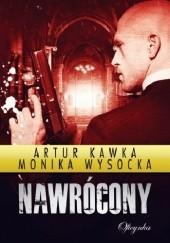 Okładka książki Nawrócony Artur Kawka,Monika Wysocka