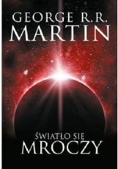 Okładka książki Światło się mroczy George R.R. Martin