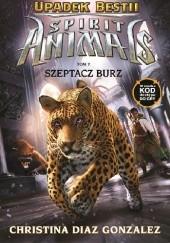 Okładka książki Spirit Animals. Upadek bestii. Szeptacz Burz